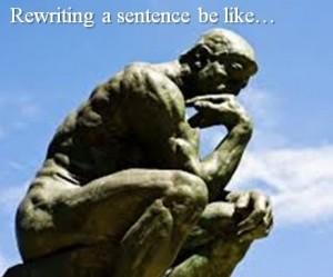 rewriting a sentence.