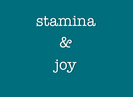 stamina and joy