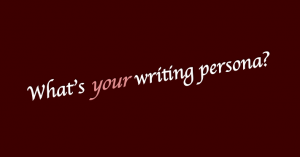What's your writing persona
